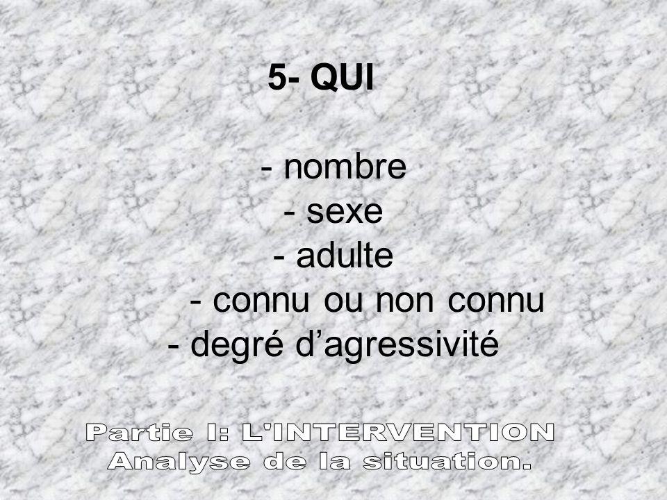 5- QUI. - nombre - sexe - adulte