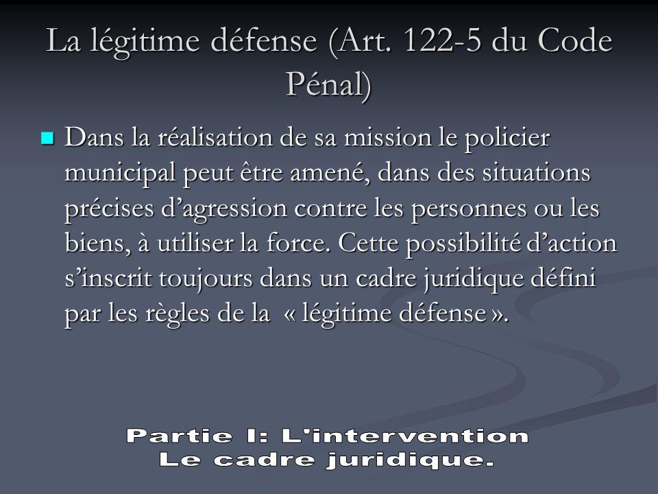 La légitime défense (Art. 122-5 du Code Pénal)
