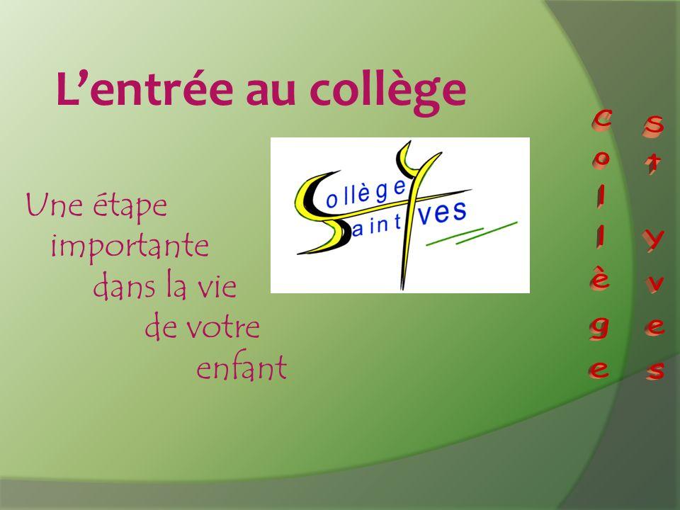 L'entrée au collège Collège St Yves Une étape importante dans la vie