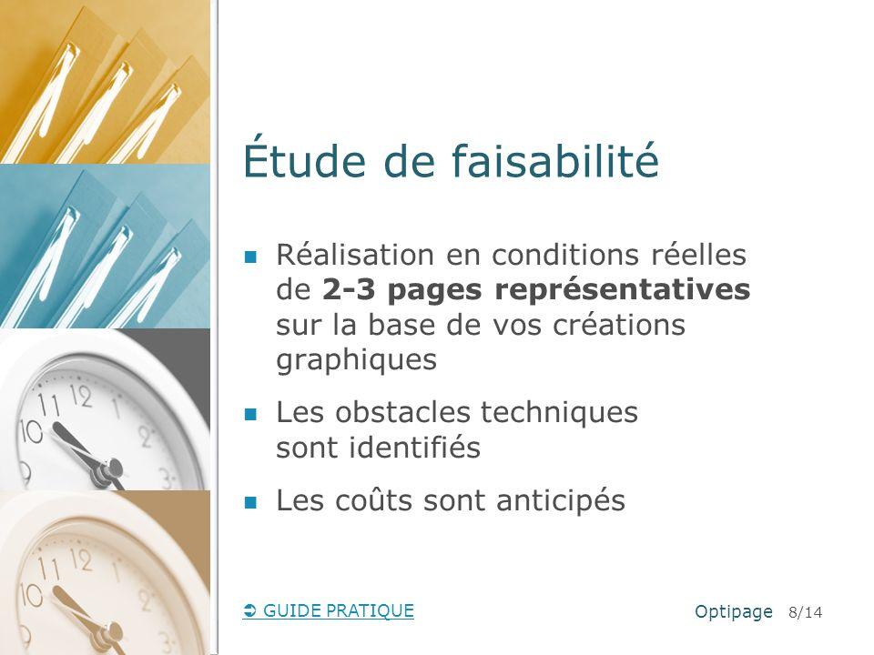 Étude de faisabilité Réalisation en conditions réelles de 2-3 pages représentatives sur la base de vos créations graphiques.
