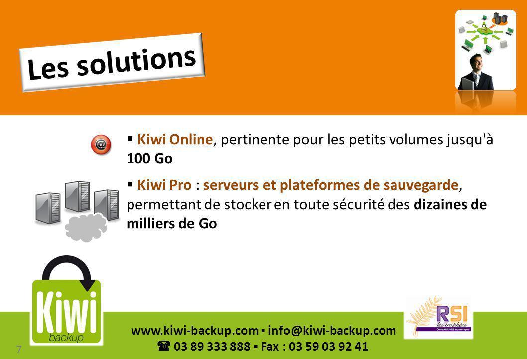 Les solutions Kiwi Online, pertinente pour les petits volumes jusqu à 100 Go.