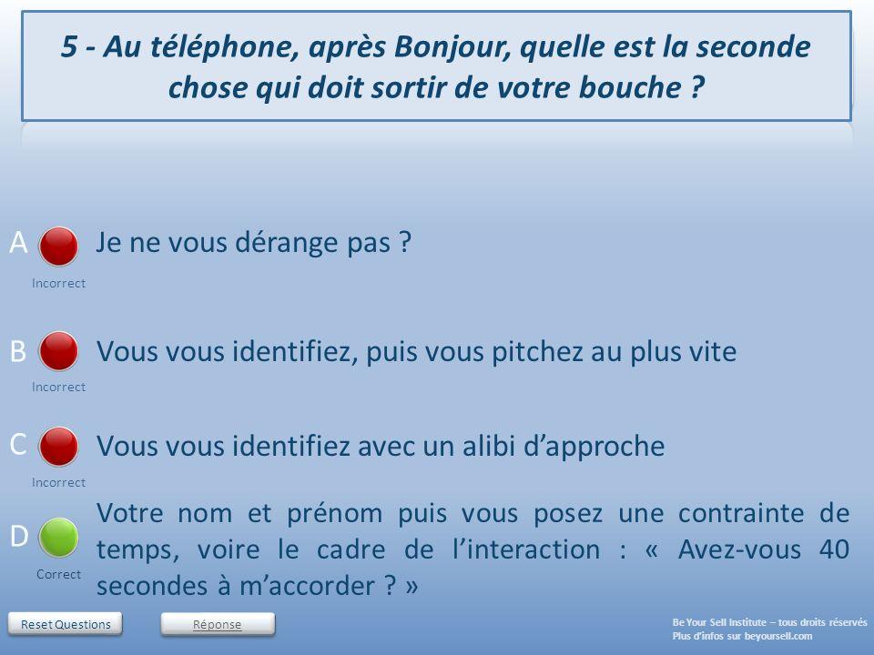 5 - Au téléphone, après Bonjour, quelle est la seconde chose qui doit sortir de votre bouche