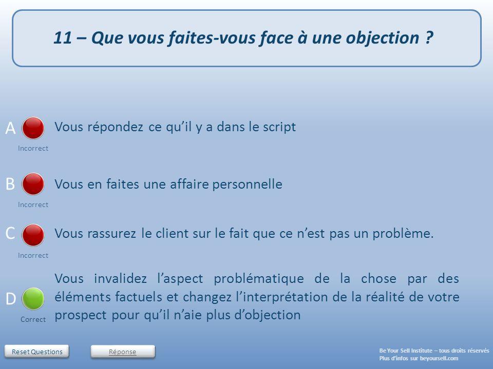 11 – Que vous faites-vous face à une objection