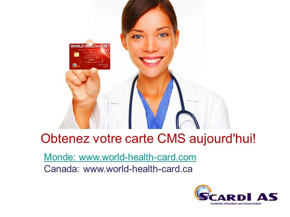 THE SYSTEM Obtenez votre carte CMS aujourd hui!