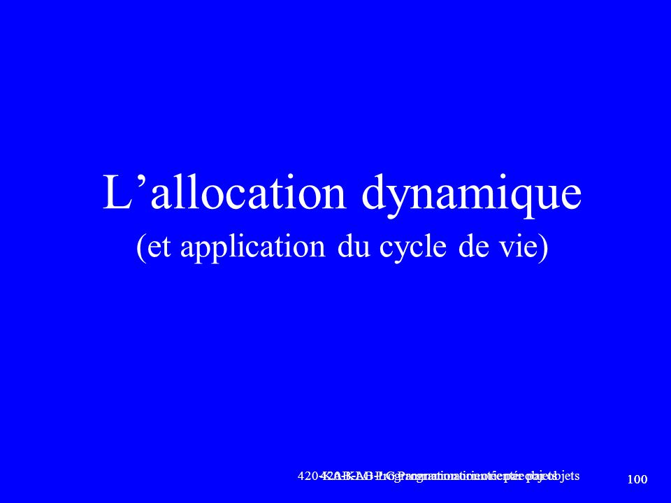L'allocation dynamique (et application du cycle de vie)