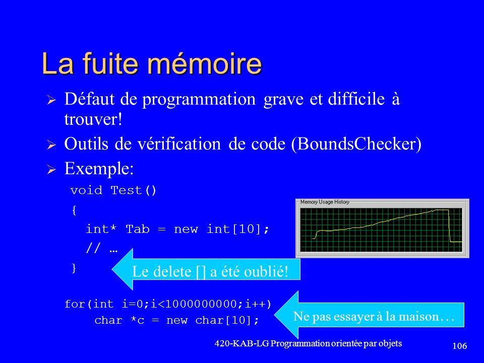 La fuite mémoire Défaut de programmation grave et difficile à trouver!