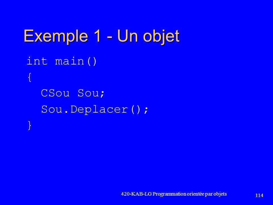 Exemple 1 - Un objet int main() { CSou Sou; Sou.Deplacer(); }