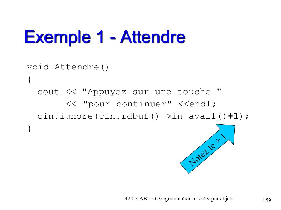 Exemple 1 - Attendre void Attendre() {