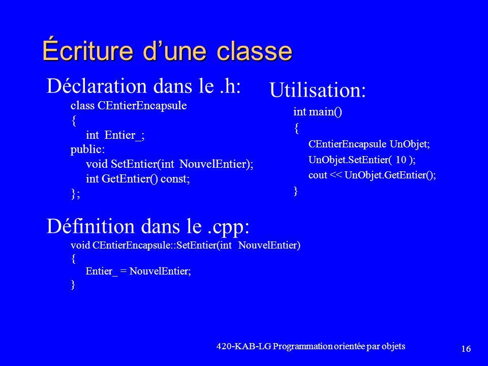 Écriture d'une classe Déclaration dans le .h: Utilisation: