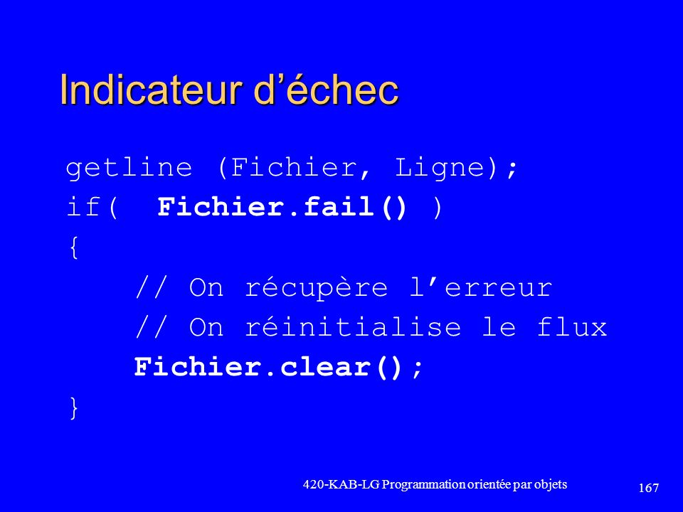 Indicateur d'échec getline (Fichier, Ligne); if( Fichier.fail() ) {