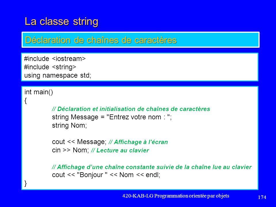La classe string Déclaration de chaînes de caractères