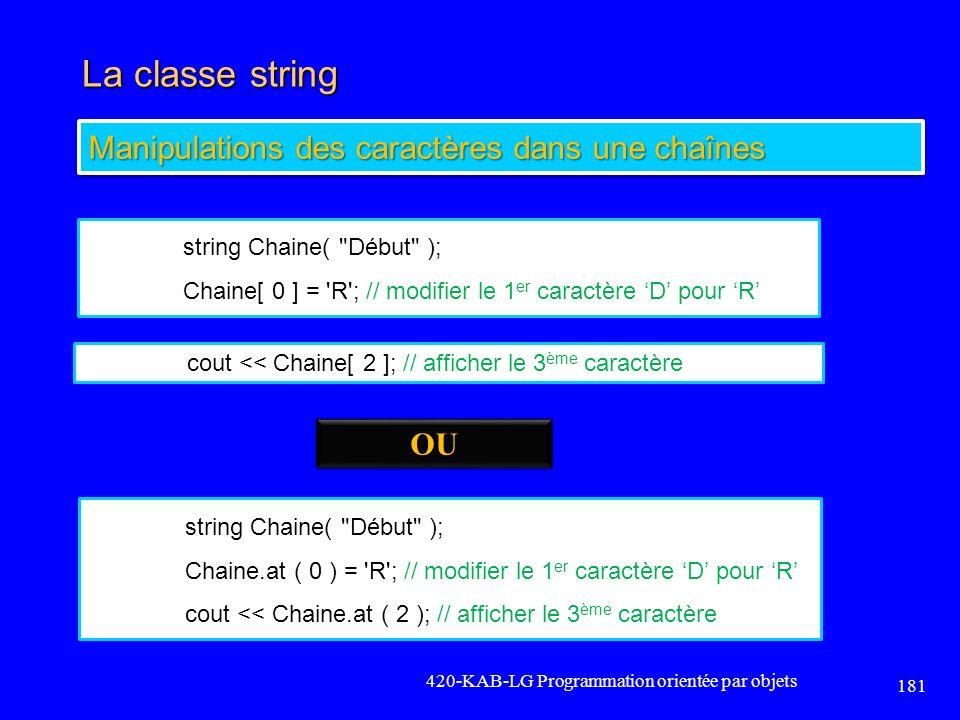 La classe string Manipulations des caractères dans une chaînes OU