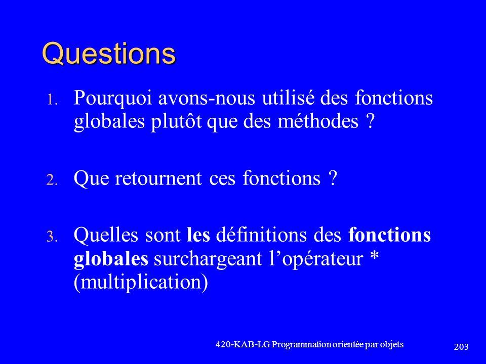 Questions Pourquoi avons-nous utilisé des fonctions globales plutôt que des méthodes Que retournent ces fonctions