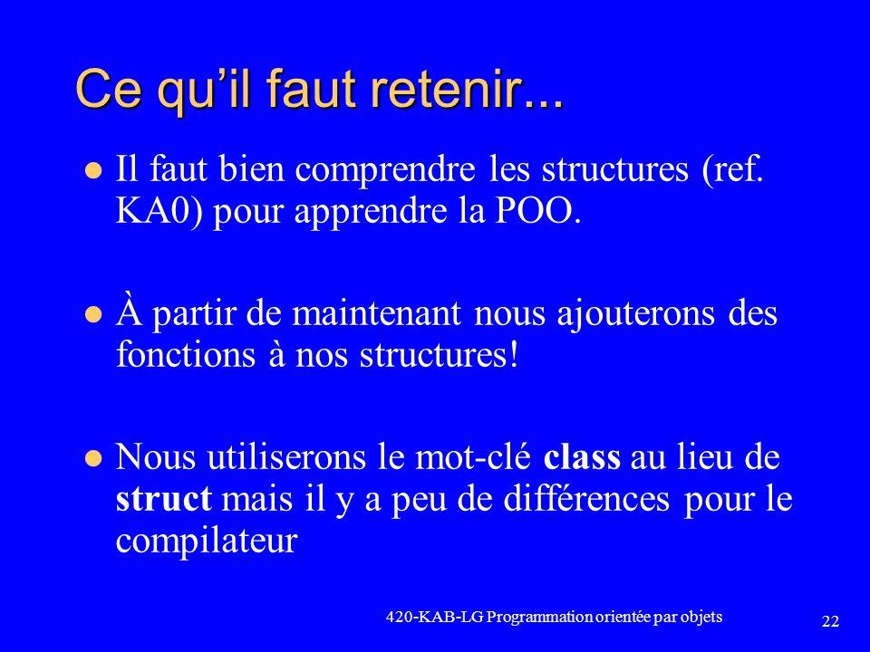 Ce qu'il faut retenir... Il faut bien comprendre les structures (ref. KA0) pour apprendre la POO.