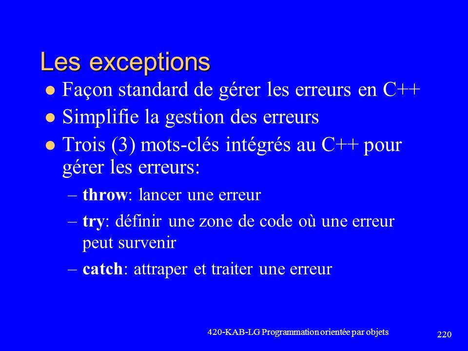 Les exceptions Façon standard de gérer les erreurs en C++
