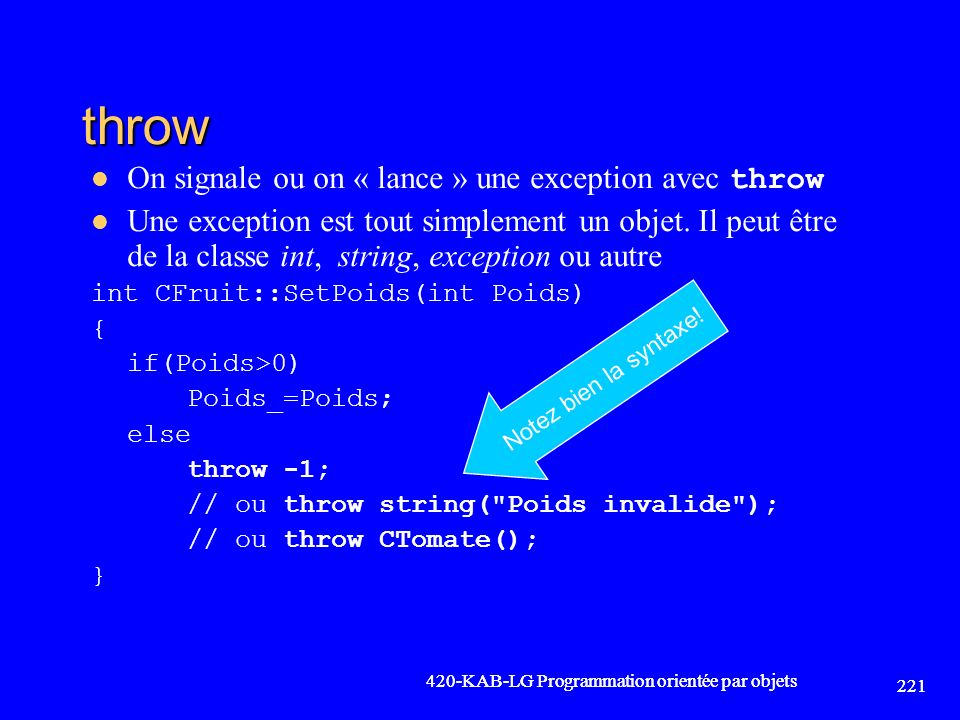 throw On signale ou on « lance » une exception avec throw