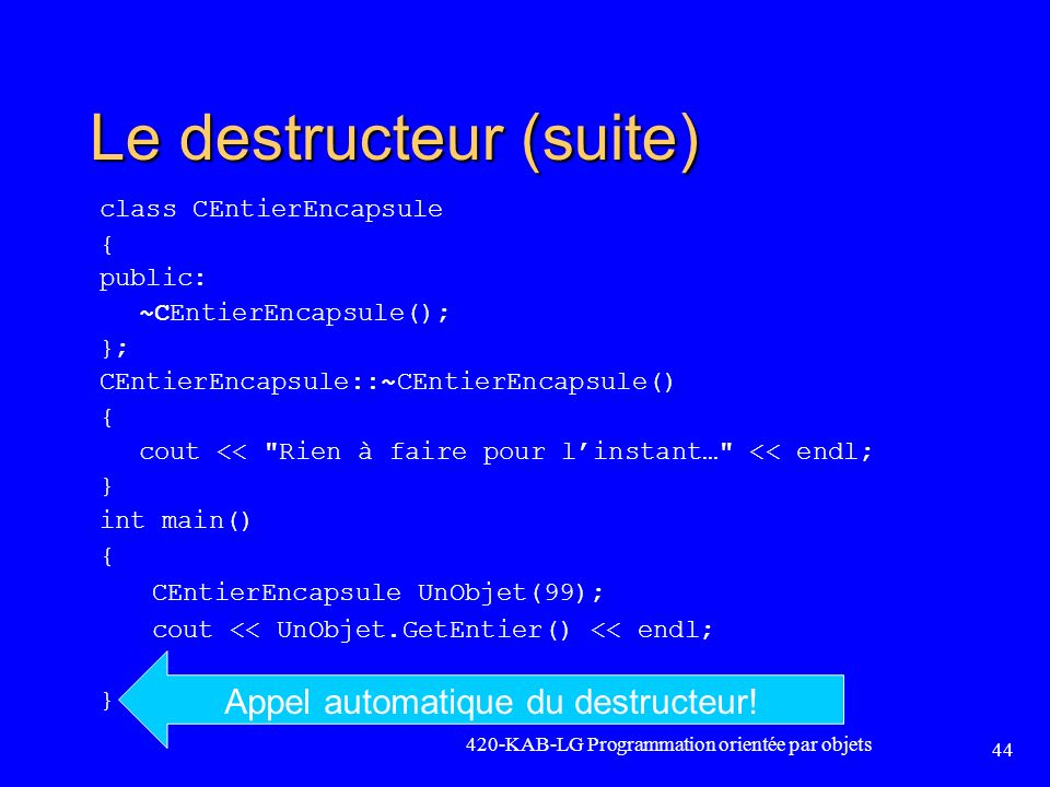 Le destructeur (suite)