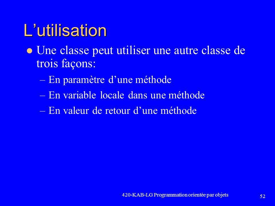 L'utilisation Une classe peut utiliser une autre classe de trois façons: En paramètre d'une méthode.