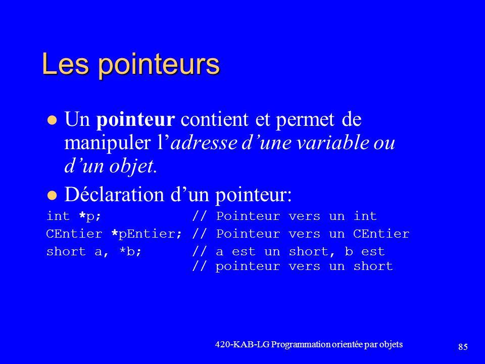 Les pointeurs Un pointeur contient et permet de manipuler l'adresse d'une variable ou d'un objet. Déclaration d'un pointeur: