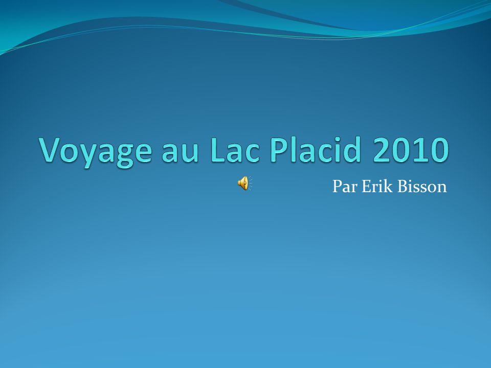 Voyage au Lac Placid 2010 Par Erik Bisson