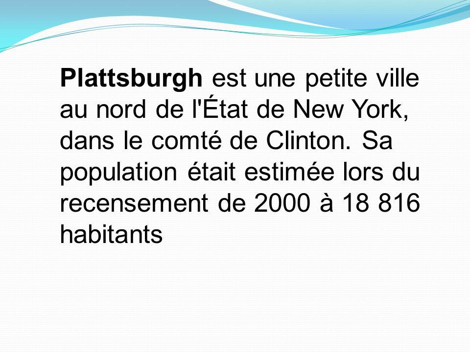 Plattsburgh est une petite ville au nord de l État de New York, dans le comté de Clinton.