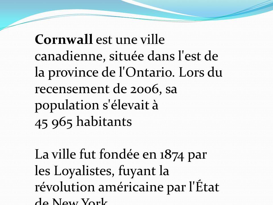 Cornwall est une ville canadienne, située dans l est de la province de l Ontario. Lors du recensement de 2006, sa population s élevait à