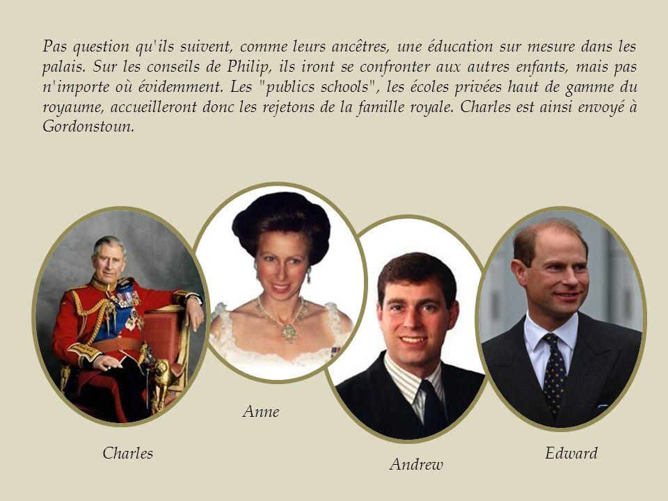 Pas question qu ils suivent, comme leurs ancêtres, une éducation sur mesure dans les palais. Sur les conseils de Philip, ils iront se confronter aux autres enfants, mais pas n importe où évidemment. Les publics schools , les écoles privées haut de gamme du royaume, accueilleront donc les rejetons de la famille royale. Charles est ainsi envoyé à Gordonstoun.