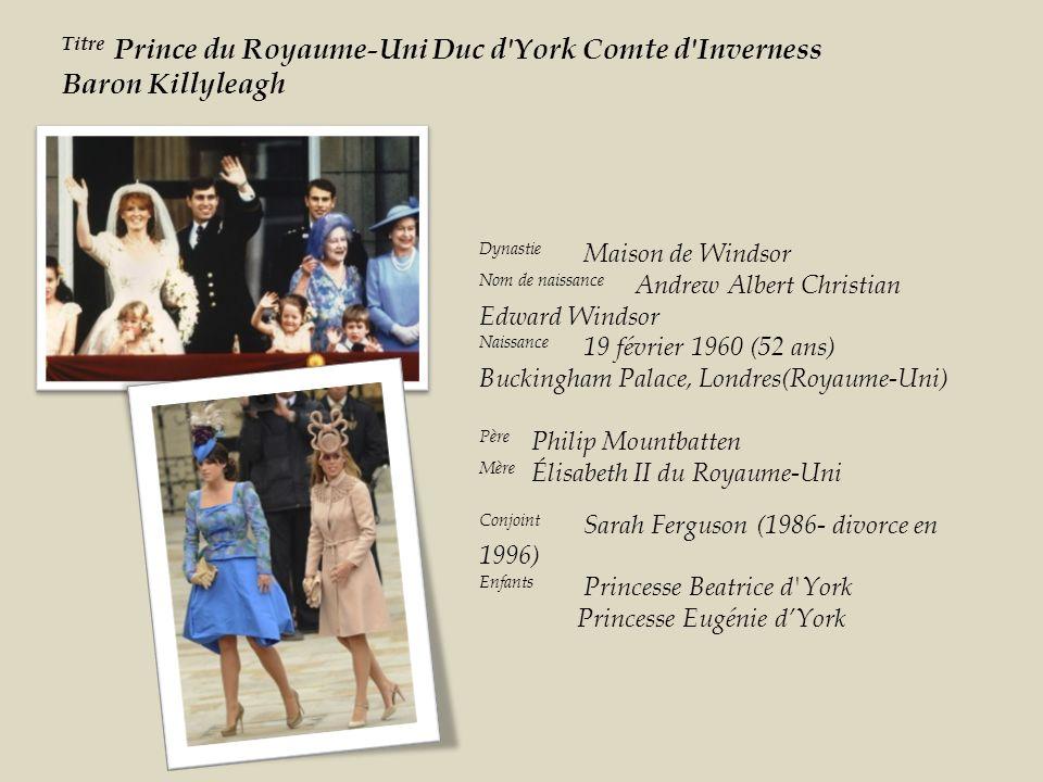 Titre Prince du Royaume-Uni Duc d York Comte d Inverness Baron Killyleagh