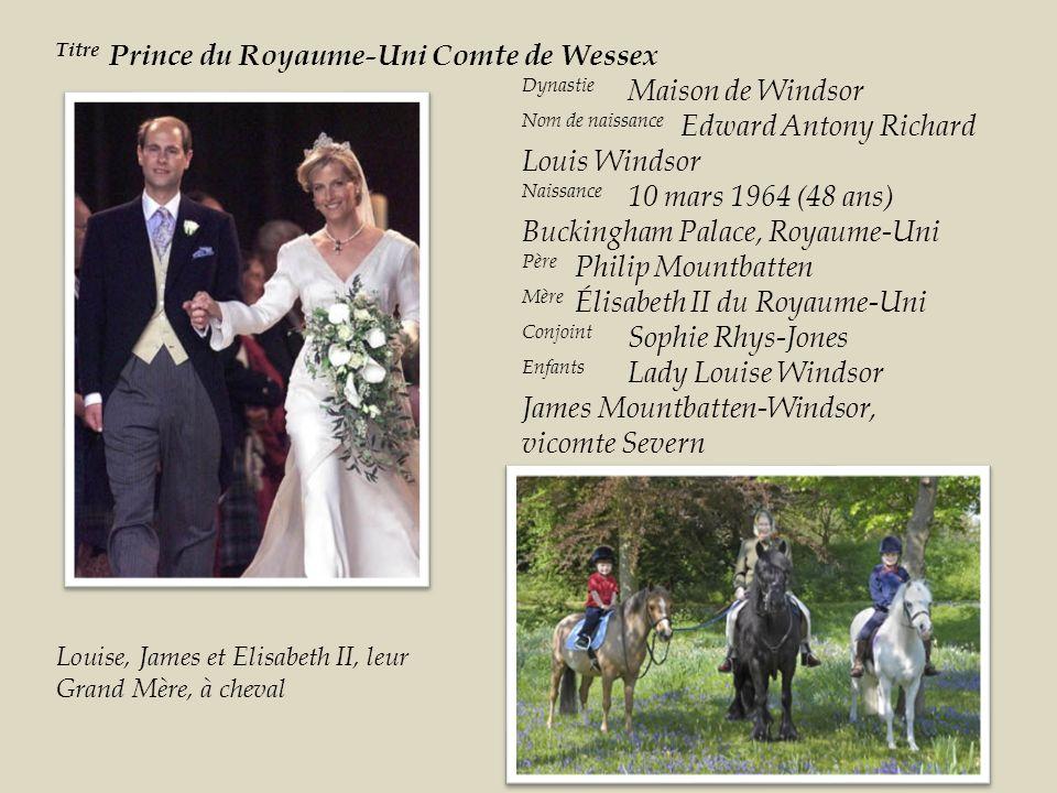 Titre Prince du Royaume-Uni Comte de Wessex Dynastie Maison de Windsor