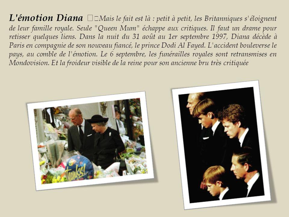 L émotion Diana Mais le fait est là : petit à petit, les Britanniques s éloignent de leur famille royale.