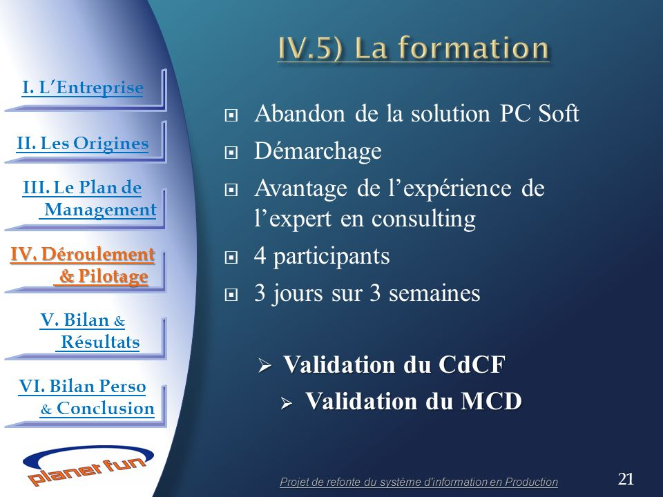 IV.5) La formation Abandon de la solution PC Soft Démarchage