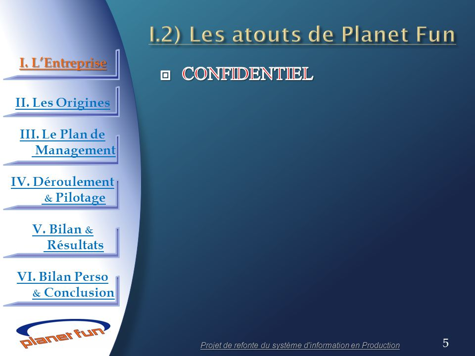 I.2) Les atouts de Planet Fun