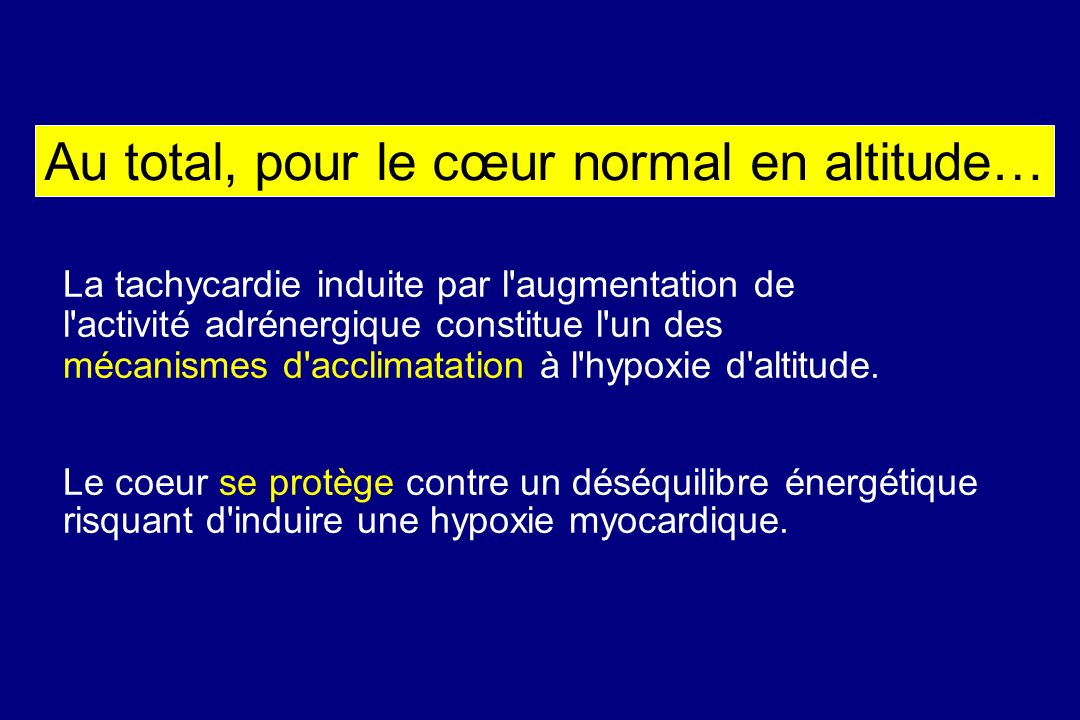 Au total, pour le cœur normal en altitude…