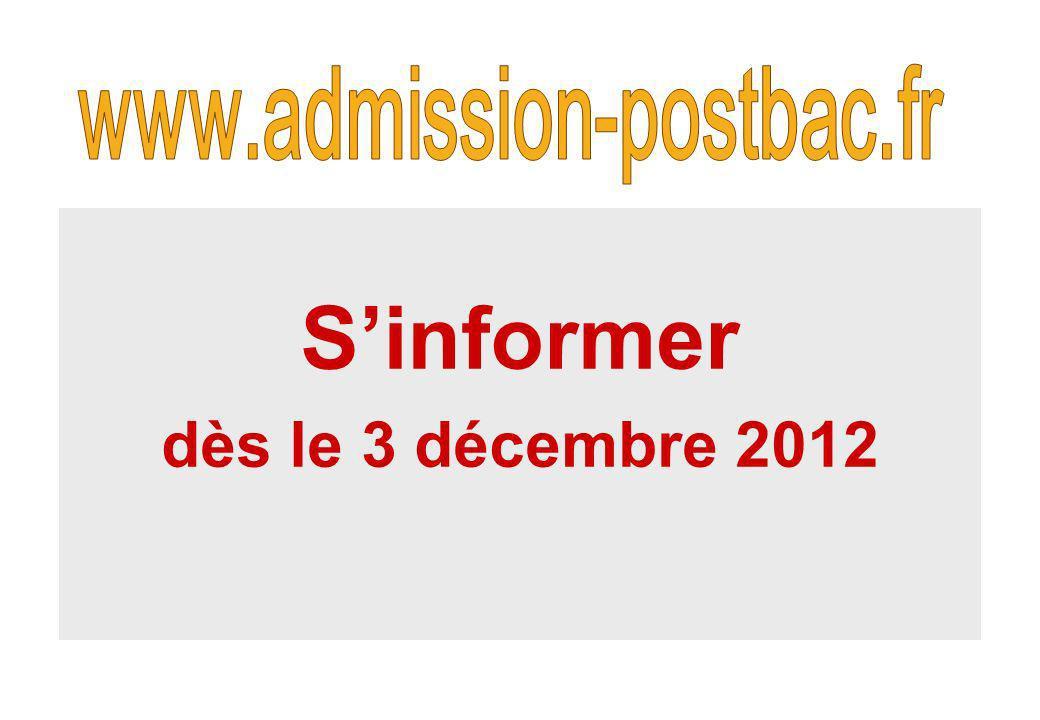 www.admission-postbac.fr S'informer dès le 3 décembre 2012