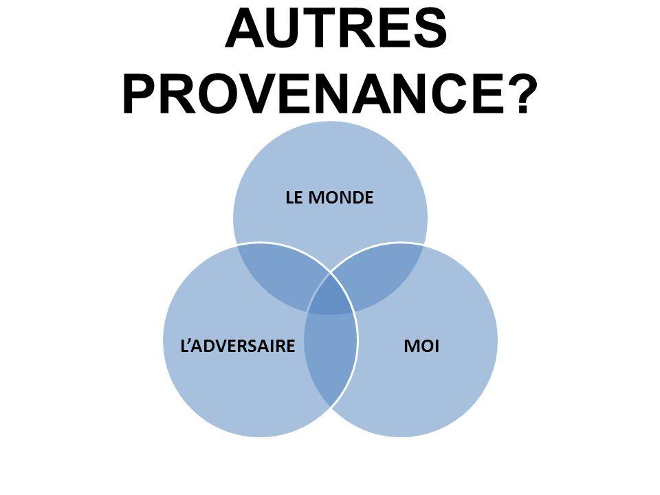 AUTRES PROVENANCE LE MONDE MOI L'ADVERSAIRE