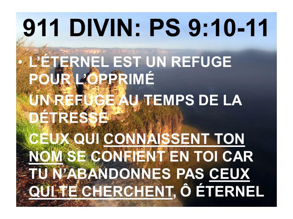911 DIVIN: PS 9:10-11 L'ÉTERNEL EST UN REFUGE POUR L'OPPRIMÉ
