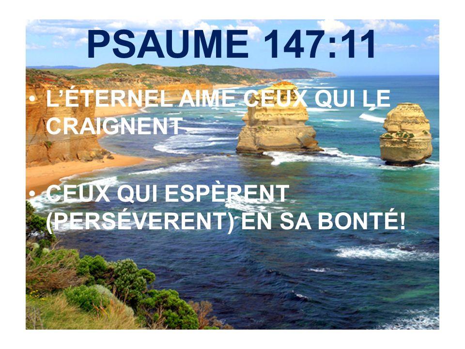 PSAUME 147:11 L'ÉTERNEL AIME CEUX QUI LE CRAIGNENT