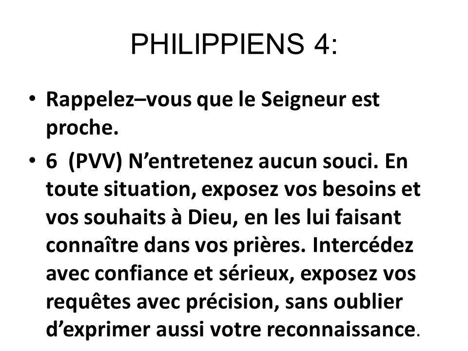 PHILIPPIENS 4: Rappelez–vous que le Seigneur est proche.