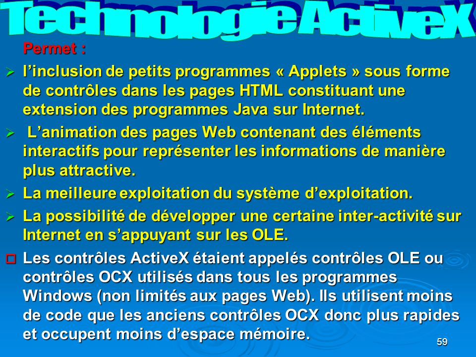 Technologie ActiveX Permet :