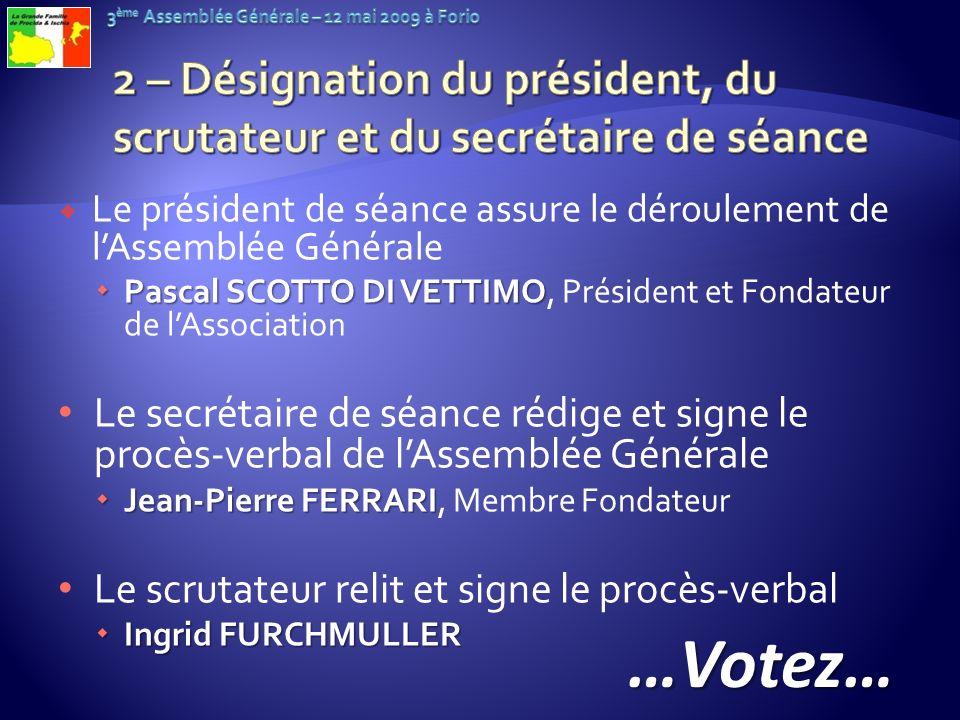 2 – Désignation du président, du scrutateur et du secrétaire de séance