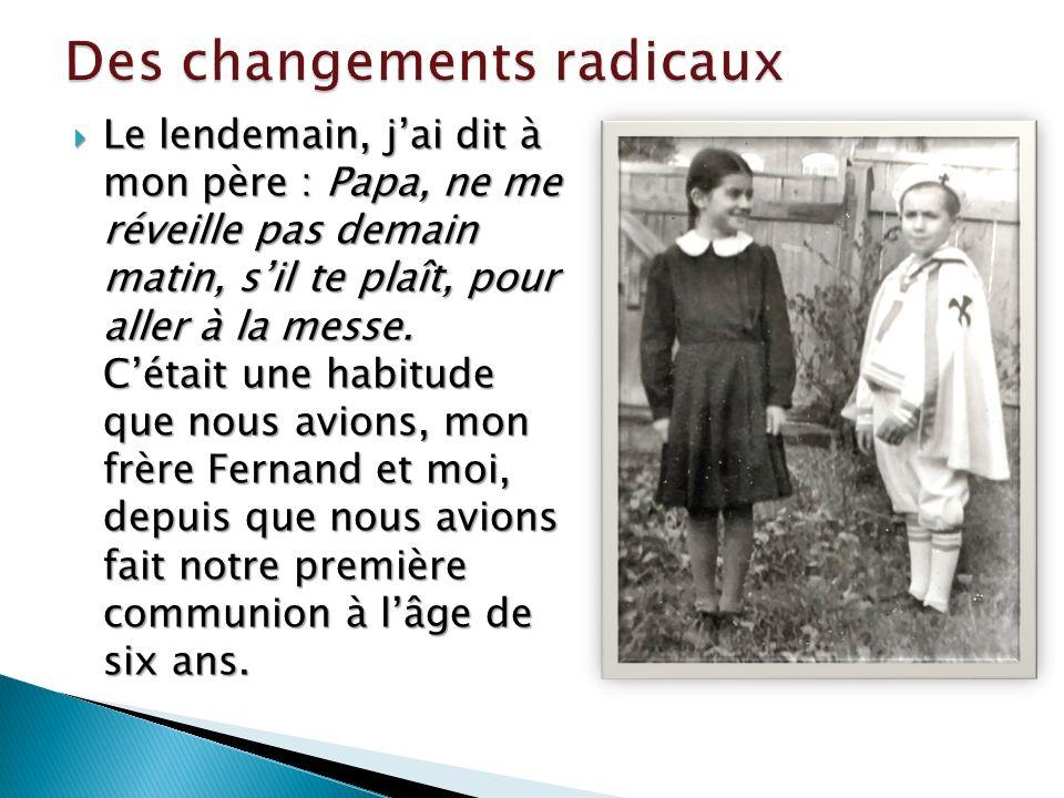 Des changements radicaux