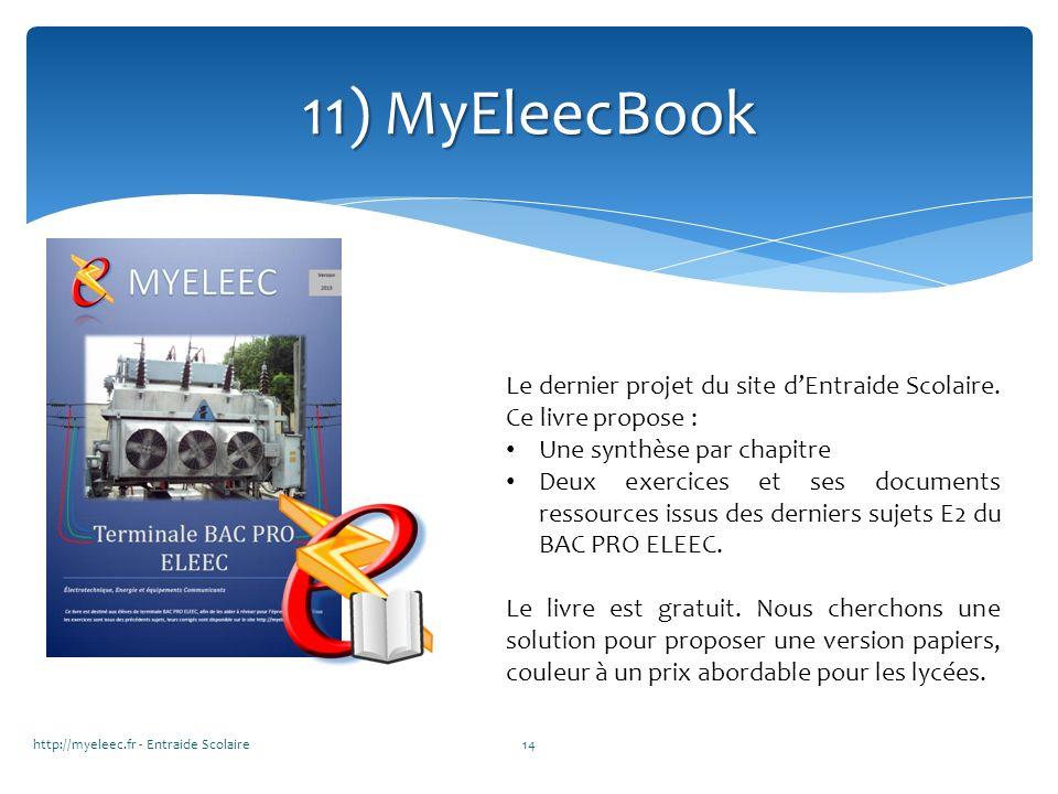 11) MyEleecBook Le dernier projet du site d'Entraide Scolaire. Ce livre propose : Une synthèse par chapitre.