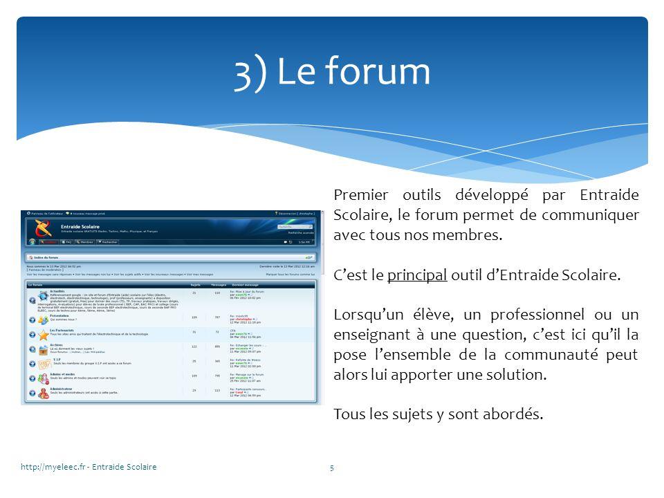 3) Le forum Premier outils développé par Entraide Scolaire, le forum permet de communiquer avec tous nos membres.