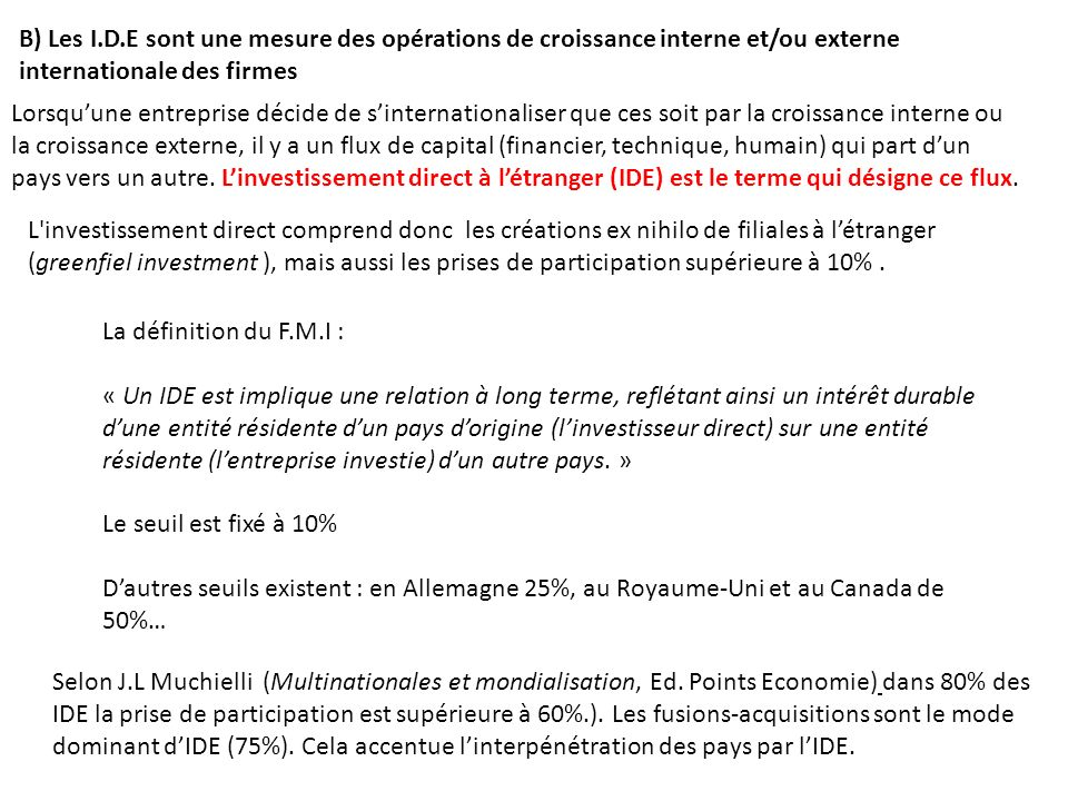 B) Les I.D.E sont une mesure des opérations de croissance interne et/ou externe internationale des firmes