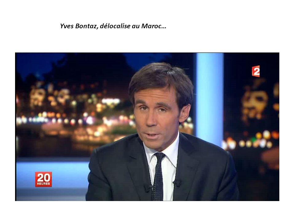 Yves Bontaz, délocalise au Maroc…