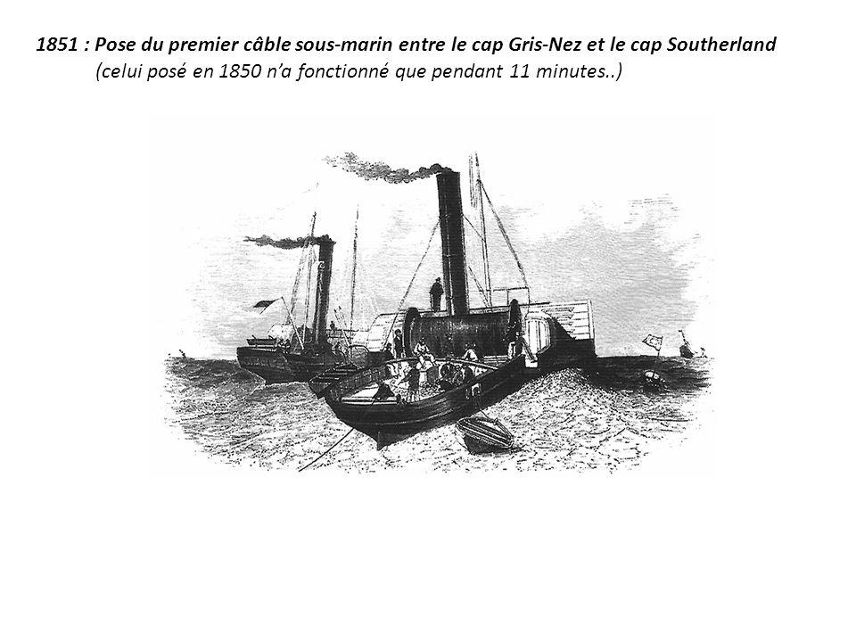 1851 : Pose du premier câble sous-marin entre le cap Gris-Nez et le cap Southerland