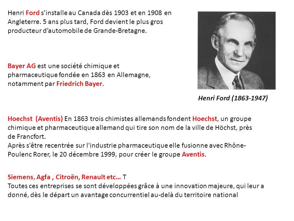 Henri Ford s'installe au Canada dès 1903 et en 1908 en Angleterre