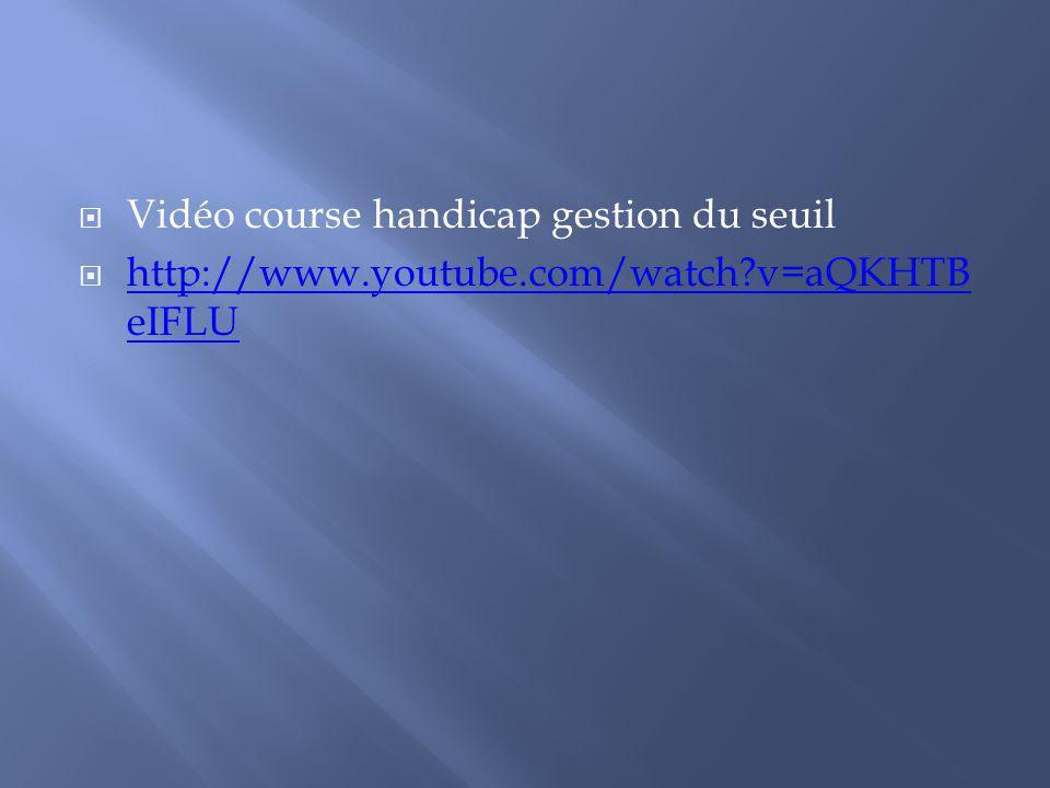 Vidéo course handicap gestion du seuil