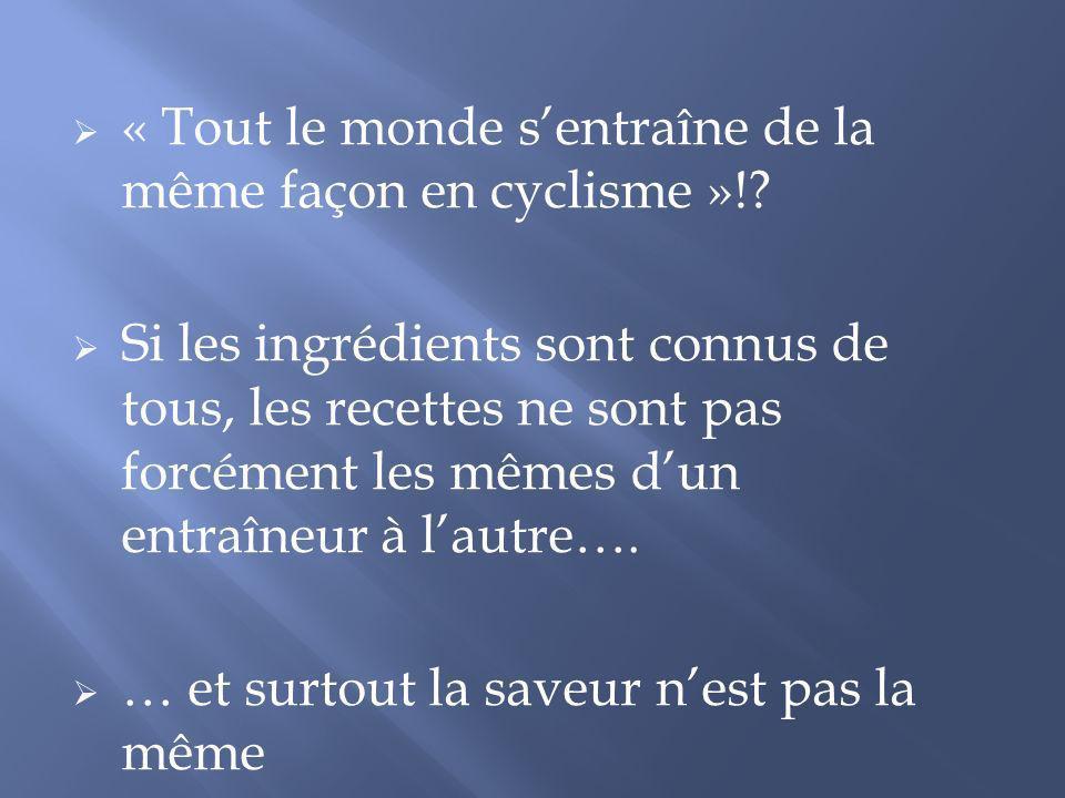 « Tout le monde s'entraîne de la même façon en cyclisme »!