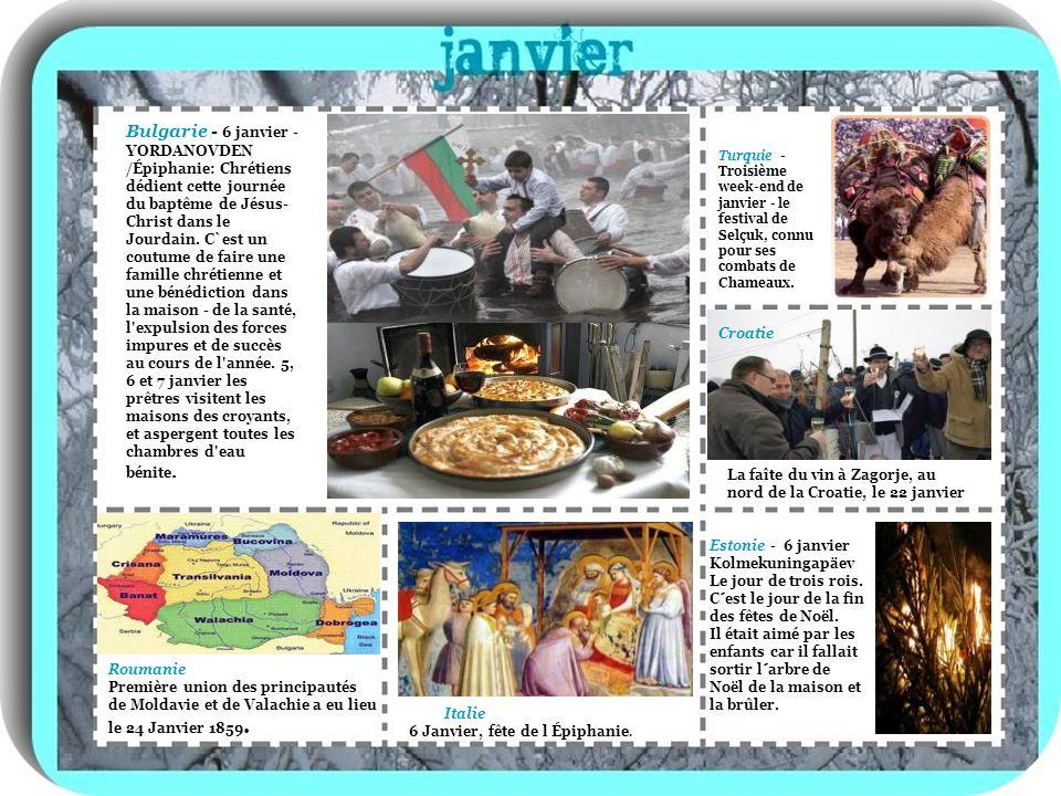 Bulgarie - 6 janvier - YORDANOVDEN /Épiphanie: Chrétiens dédient cette journée du baptême de Jésus-Christ dans le Jourdain. C`est un coutume de faire une famille chrétienne et une bénédiction dans la maison - de la santé, l expulsion des forces impures et de succès au cours de l année. 5, 6 et 7 janvier les prêtres visitent les maisons des croyants, et aspergent toutes les chambres d eau bénite.
